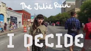 the julie ruin i decide lyric video