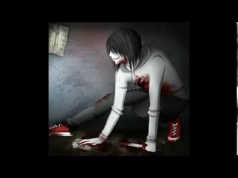 jeff the killer- they're coming to take me away