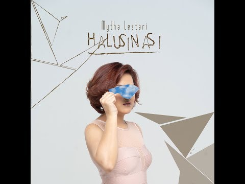 MYTHA LESTARI - HALUSINASI (Official Lyric Video)