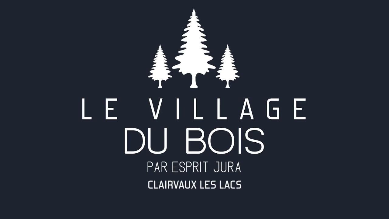 La Maison Du Bois Clairvaux le village du bois par esprit jura ouverture avril 2018 clairvaux les lacs