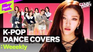 [4K] 신곡 최초공개 신인여돌 위클리(WEEEKLY) | BLACKPINK BTS SEVENTEEN NCT ATEEZ | Cover Dance Medley | COUNTDANCE