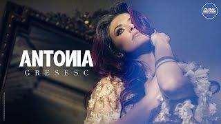 Смотреть клип Antonia - Gresesc
