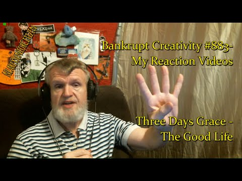 Three Days Grace - The Good Life : Bankrupt Creativity #883- My Reaction Videos