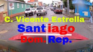 Driving Downtown - Calle Vicente Estrella - Santiago de los Caballeros  - Dominican Republic