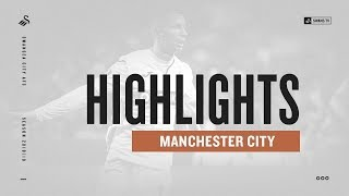 Highlights: Swans 2 Manchester City 3