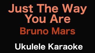 Just The Way You Are - Bruno Mars | Ukulele Karaoke
