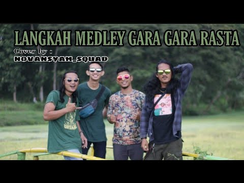 LANGKAH Medley GARA GARA RASTA || Cover By Novansyah