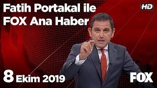 8 Ekim 2019 Fatih Portakal ile FOX Ana Haber
