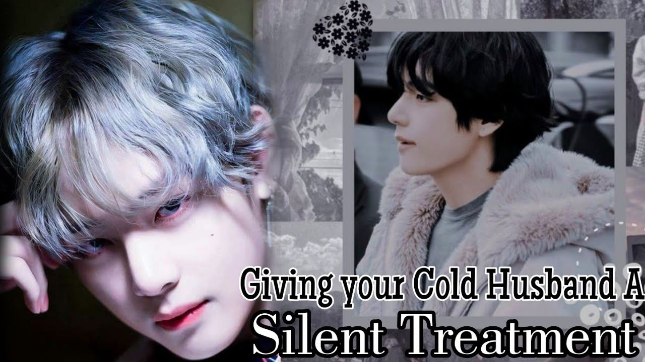 Download GIVING YOUR COLD HUSBAND A SILENT TREATMENT|• KTH ONESHOT