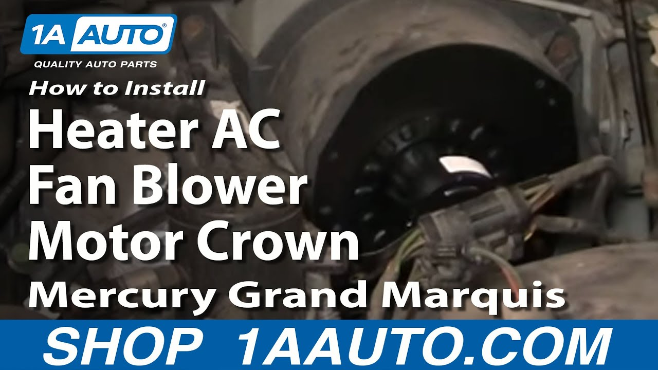 How To Install Replace Heater Ac Fan Blower Motor Crown Victoria 2002 Ford Excursion Engine Diagram Grand Marquis 79 11 1aautocom Youtube