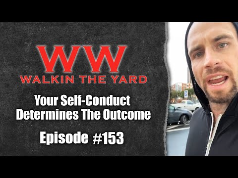 Your Self-Conduct Determines The Outcome | Wes Watson