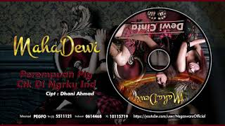 Download Lagu Maha Dewi - Perempuan Plg Ctk Di Ngrku Ind (Official Audio Video) mp3