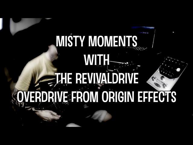 Misty Moments Origin Effects RevivalDRIVE