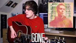 Gone - Liam Gallagher Cover