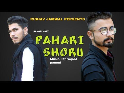 PAHARI SHORU || (kangri nati) Rishav jamwal & Rakesh Bhardwaj || letest himachali song ||2019