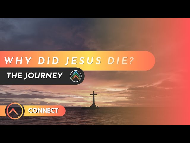 Connect - Why did Jesus die?