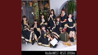 Provided to YouTube by TuneCore Japan RESET (2018Ver) · KissBeeWEST...