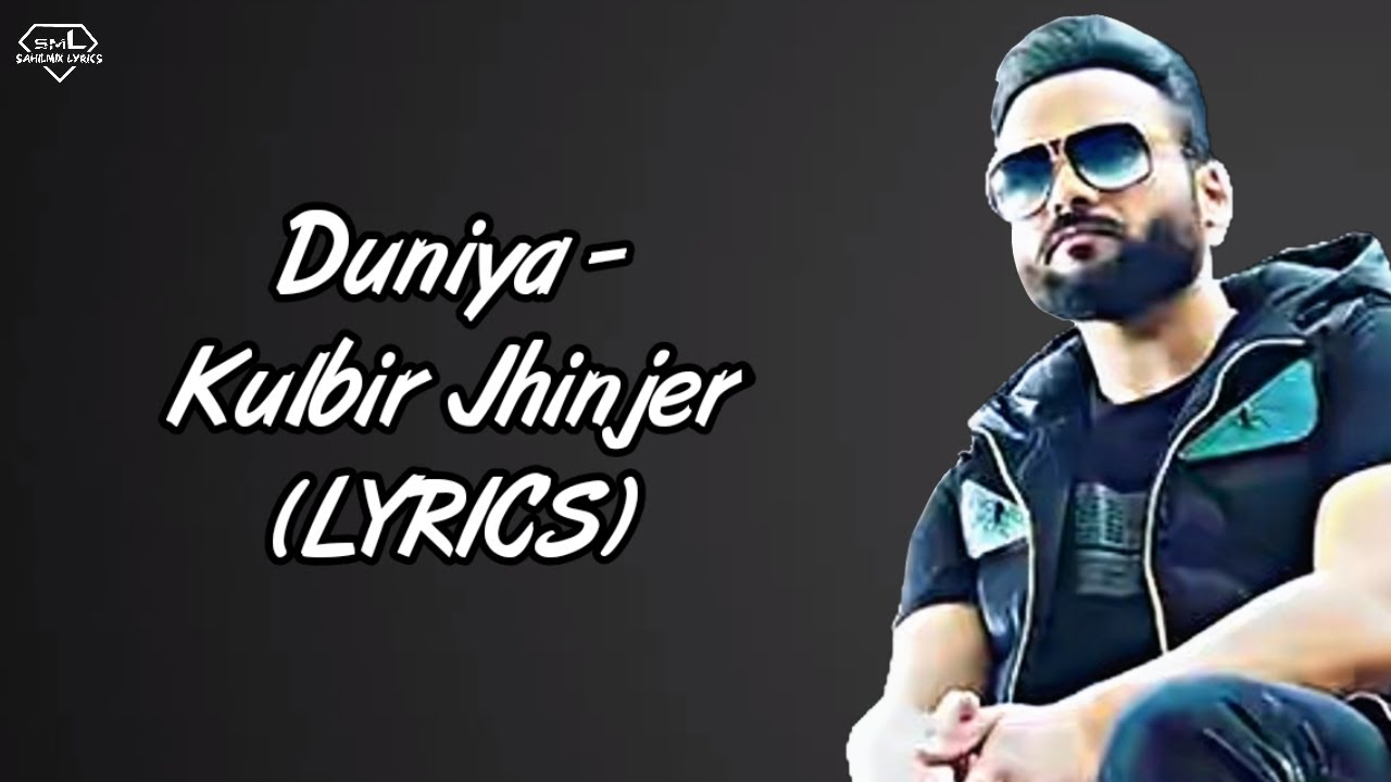 Duniya LYRICS - Kulbir Jhinjer [Lyrics] | Proof | Latest Punjabi Songs 2020 | SahilMix Lyrics