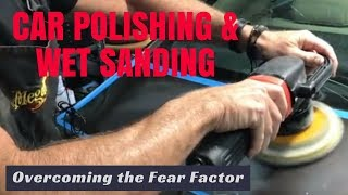 Car Polishing for Beginners: wet sanding, car buffing, and the fear factor