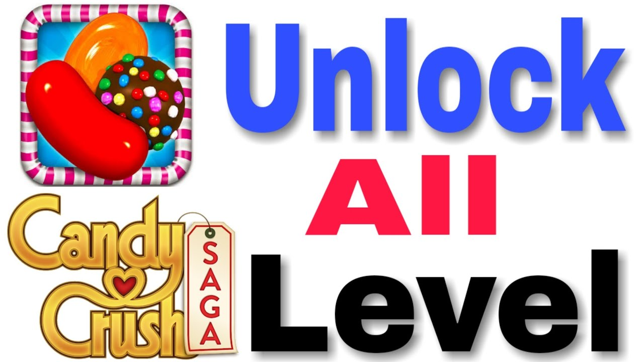 How to unlock all level candy crush saga 2018 100% working with proof