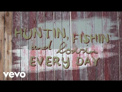Luke Bryan – Huntin', Fishin' And Lovin' Everyday (Lyric)