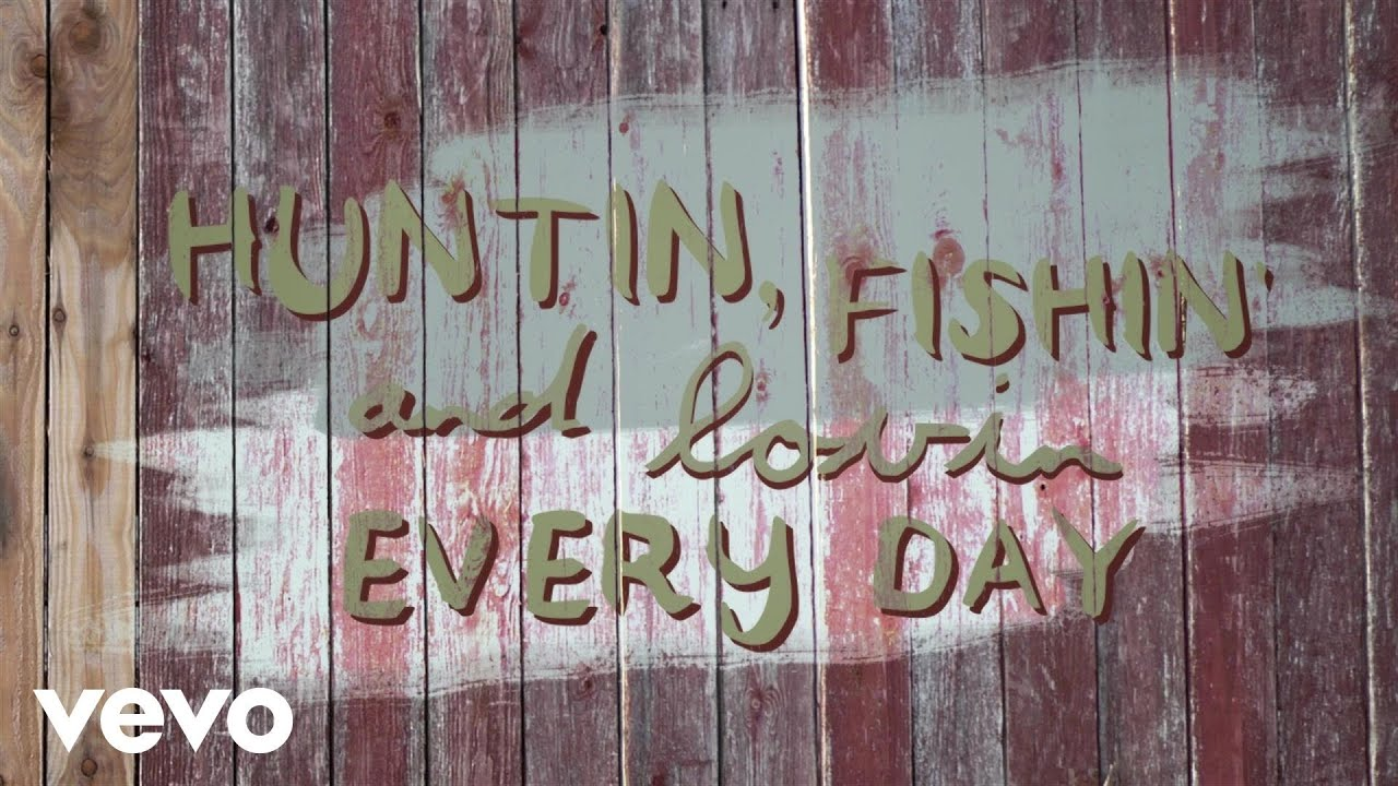 luke bryan huntin fishin and lovin every day lyric
