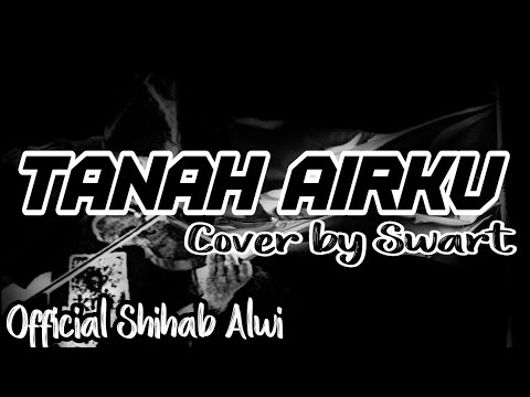 Tanah Airku (Cover By Swart)