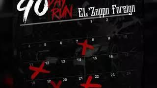 """Too Far """"90 Day Run"""" El'Zappo Foreign (Audio in HD)"""
