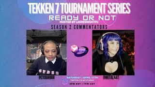 Tekken 7 @ Ready Or Not Ladies Night Series - Part 1 [TIMESTAMPS] [4K/60fps]