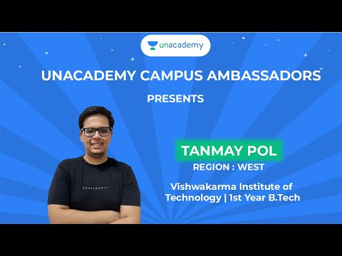 Unacademy Campus Ambassadors | Tanmay Pol | Vishwakarma Institute of Technology | 1st Year B.Tech