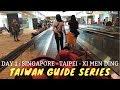 TAIWAN TRAVEL SERIES - SINGAPORE - TAIPEI - XIMENDING - DAY 1