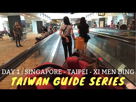 taiwan-travel-series---singapore---taipei---ximending---day-1