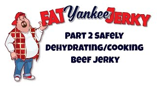 Part 2 Safely Dehydrating /Cooking Your Beef Jerky