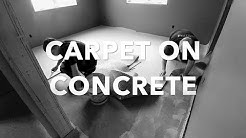 Installing Carpet on a Concrete Floor