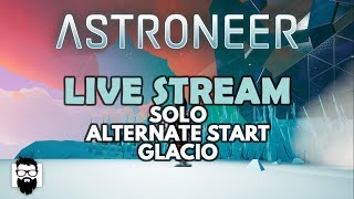 Astroneer - ALTERNATE START BY GINA - GLACIO - THE LONG NIGHT - WINTER IS HERE!