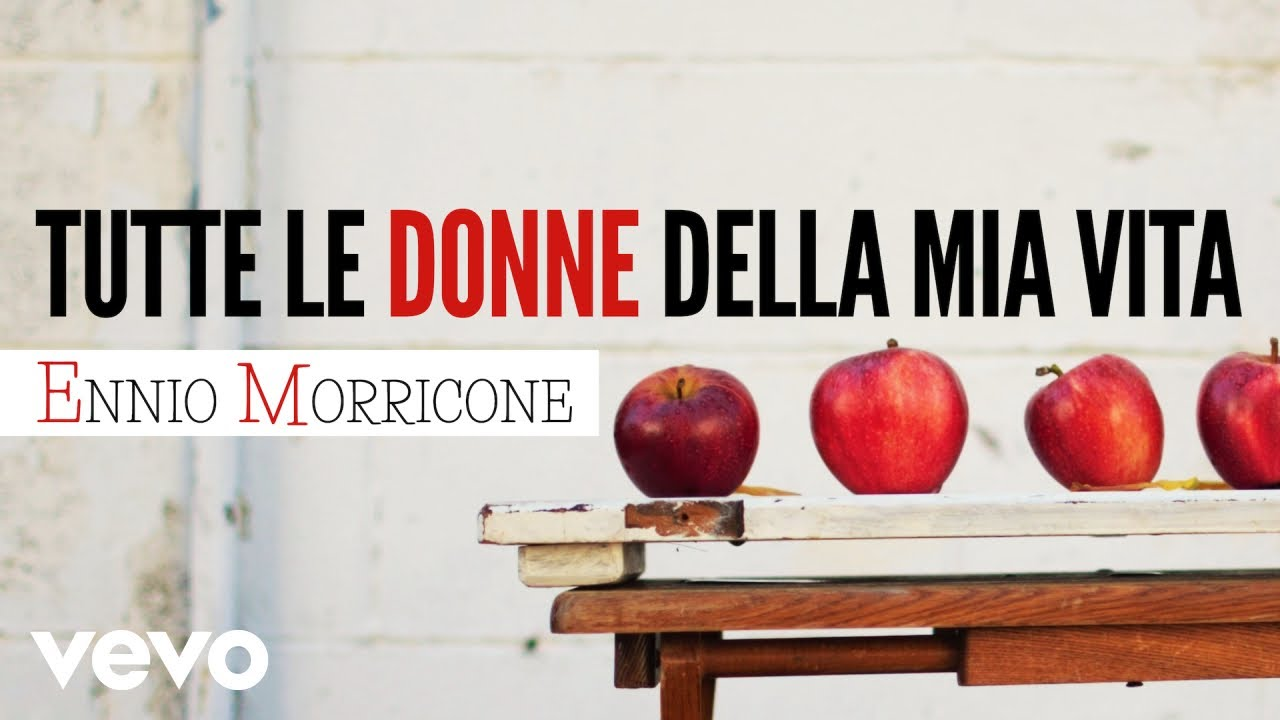 Ennio Morricone - Tutte le Donne della Mia Vita (High Quaity Audio ...