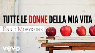 Ennio Morricone - Tutte le Donne della Mia Vita (High Quaity Audio)