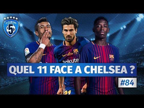 🚨 LIVE #84 Quel onze pour Barcelone contre Chelsea ?