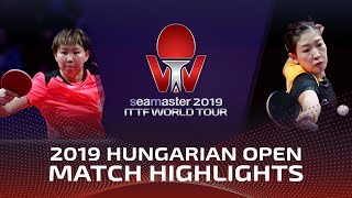 Zhu Yuling vs Liu Shiwen | 2019 ITTF World Tour Hungarian Open Highlights (1/2)