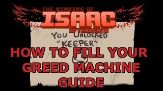 The Binding Of Isaac: Afterbirth - How To Fill Greed Machine / Unlock Keeper Guide -