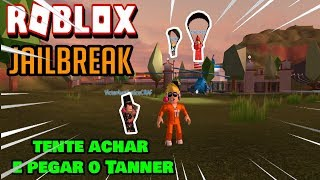 ROBLOX: JailBreak Event-try to find it, get Tanner and win a job!!!