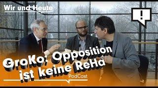 Wir und Heute unterwegs – GroKo: Opposition ist keine Reha
