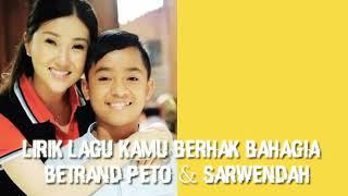 lirik lagu Kamu Berhak Bahagia - Betrand Peto & Sarwendah