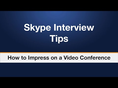 Skype Interview Tips | How to Impress on a Video Conference