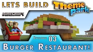 Minecraft :: Lets Build A Theme Park :: Burger Restaurant :: E3