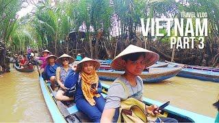 Travel Vlog: Vietnam - Part 3