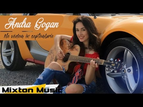 Andra Gogan - Ne vedem in septembrie (Official Video) by Mix