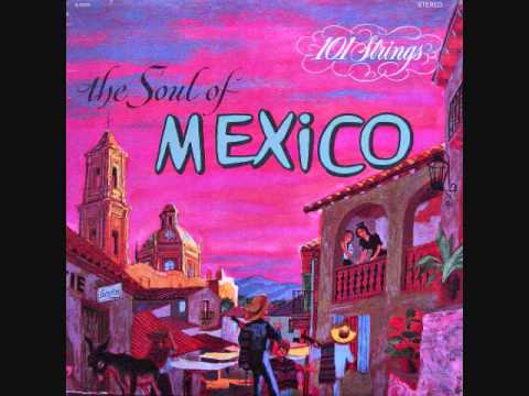 101 Strings  The soul of Mexico 1963  Full vinyl LP
