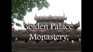 Golden Palace Monastery - Mandalay, Burma (English Version)