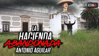 La Hacienda Abandonada de Antonio Aguilar (Termina Mal) Video